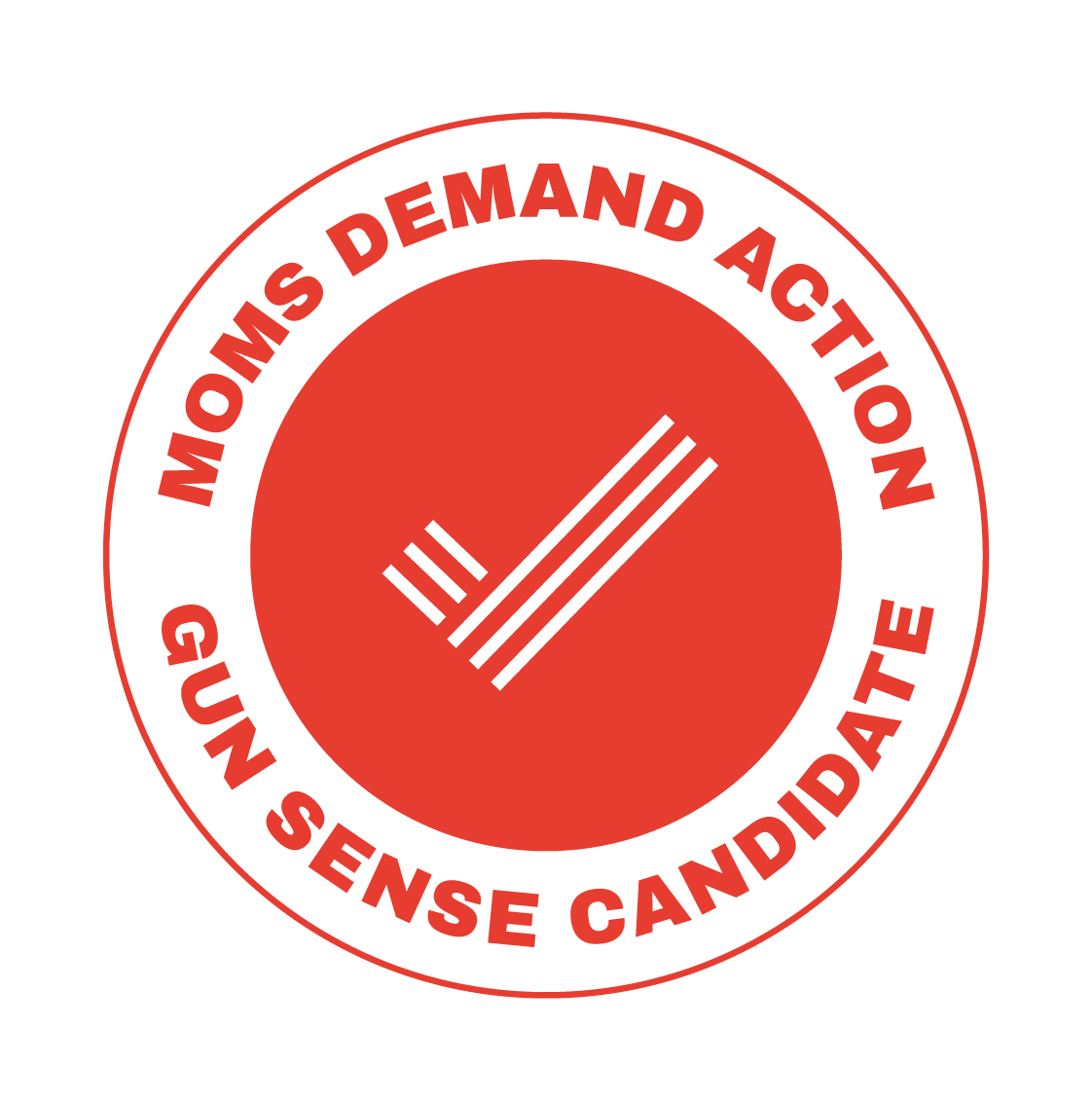 Mothers Demand Action - Gun Sense Candidate