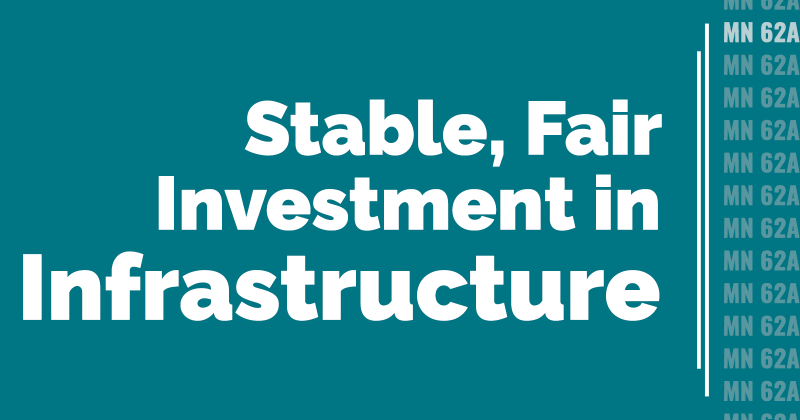Stable, Fair Investment in Infrastructure